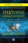 Efektywne spotkanie biznesowe Jak nie umrzeć z nudów na zebraniu Lencioni Patrick