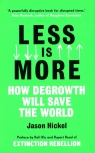 Less is More How Degrowth Will Save the World Hickel Jason