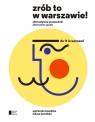 Zrób to w Warszawie! Alternatywny przewodnik
