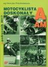 Motocyklista doskonały A E-podręcznik 2017 Próchniewicz Henryk