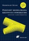 Podstawy modelowania krzywych i powierzchni Zastosowania w grafice Kiciak Przemysław