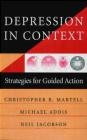 Depression in Context Strategies for Guided Action Christopher R. Martell, Christopher R. Jacobson, Neil S. Jacobson