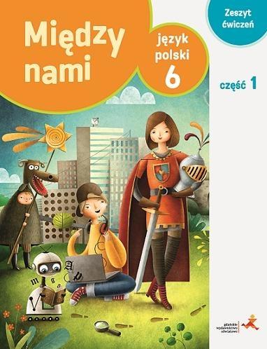 Język Polski SP 6 Między Nami zeszyt ćwiczeń część 1 (Uszkodzona okładka) Agnieszka Łuczak, Anna Murdzek