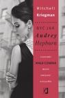 Być jak Audrey Hepburn Czasami mała czarna może zmienić wszystko Mitchell Kriegman