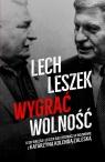 Lech Leszek Wygrać wolność