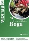 Multibook gim kl.3 - Żyć w miłości Boga Red. ks. J. Szpet, D. Jackowiak