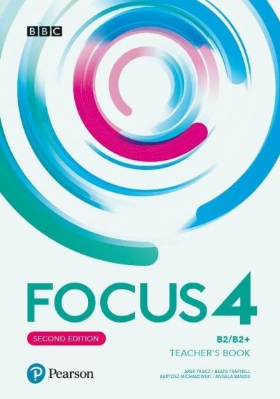 Focus 4. Teacher's Book 2nd edition. B2/B2+ Arek Tkacz, Beata Trapnell, Batrosz Michałowski,