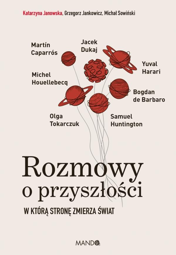 Rozmowy o przyszłości Jankowicz Grzegorz, Janowska Katarzyna, Sowiński Michał