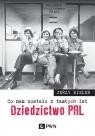 Co nam zostało z tamtych lat Dziedzictwo PRL
