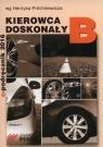 Kierowca doskonały B Próchniewicz Henryk