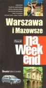 Warszawa i Mazowsze na weekend