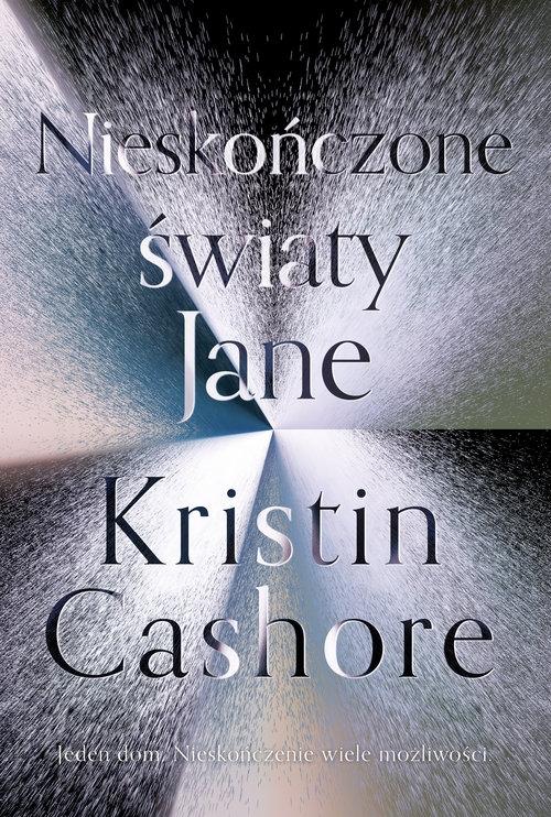 Nieskończone światy Jane Kristin Cashore