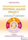 Gospodarowanie potencjałem pracy w contact center