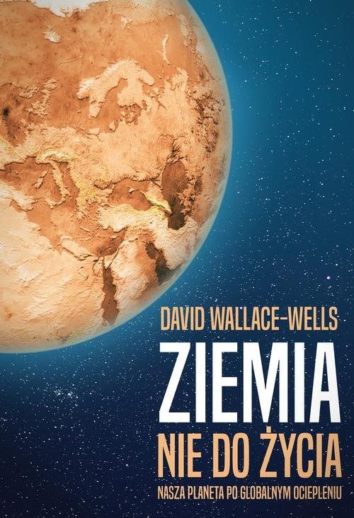 Ziemia nie do życia Wallace-Wells David