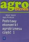 Agrobiznes Podstawy ekonomiki agrobiznesu część 1 Szkoła Kożuch Antoni, Mirończuk Agata