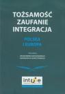 Tożsamość zaufanie integracja Polska i Europa