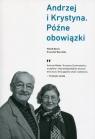 Andrzej i Krystyna Późne obowiązki