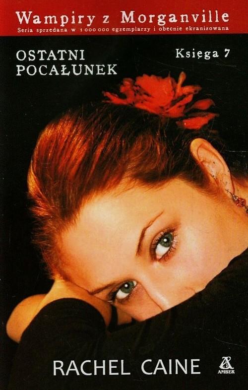 Wampiry z Morganville 7 Ostatni pocałunek Caine Rachel