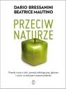 Przeciw naturze. Prawdy i mity o GMO, żywności ekologicznej, glutenie i o tym, co kryje się w naszym jedzeniu