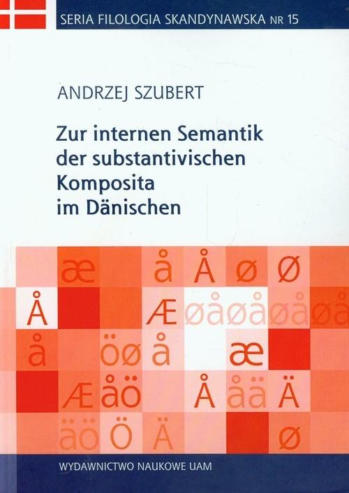 Zur internen Semantik der substantivischen Komposita im Danischen Szubert Andrzej