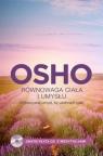 Równowaga ciała i umysłu Wykorzystaj umysł, by uzdrowić ciało Osho
