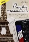 Paryskie wspomnienie Jacek Gąsior