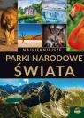 Najpiękniejsze parki narodowe świata