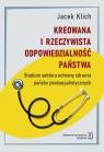 Kreowana i rzeczywista odpowiedzialność państwa Studium sektora ochrony Klich Jacek