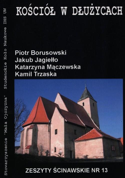 Kościół w Dłużycach Borusowski Piotr, Jagiełło Jakub, Mączewska Katarzyna, Trzaska Kamil