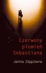 Czerwony płomień Sebastiana  Zającówna Janina