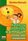 Konkursy chemiczne w gimnazjum Zestawy zadań z rozwiązaniami Głowacki Zdzisław