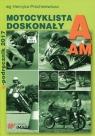 Motocyklista doskonały A E-podręcznik 2017 bez płyty CD wg Henryka Próchniewicz Henryk