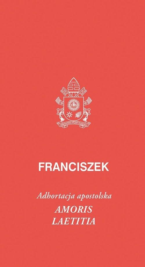 Amoris laetitia Papież Franciszek