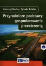Przyrodnicze podstawy gospodarowania przestrzenią Macias Andrzej, Bródka Sylwia