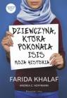 Dziewczyna która pokonała ISIS Hoffmann Andrea, Khalaf Farida
