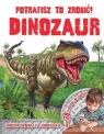 Potrafisz to zrobić! Dinozaur praca zbiorowa
