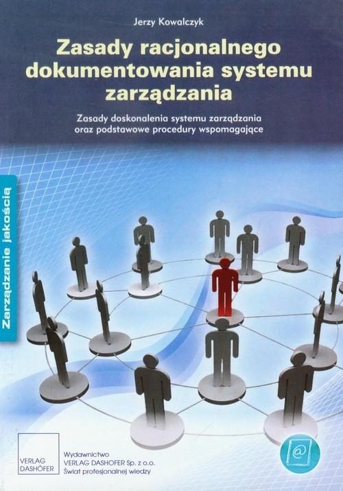 Zasady racjonalnego dokumentowania systemu zarządzania Kowalczyk Jerzy