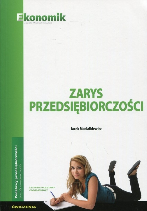 Zarys przedsiębiorczości Ćwiczenia Musiałkiewicz Jacek