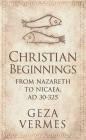 Christian Beginnings Geza Vermes