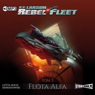 Rebel Fleet T.3 Flota Alfa (Audiobook) B.V. Larson
