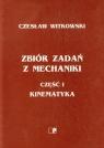 Zbiór zadań z mechaniki część 1 Kinematyka  Witkowski Czesław