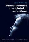 Przesłuchanie małoletnich świadków Podatność na sugestie a Zielona-Jenek Monika