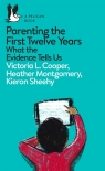 Parenting the First Twelve Years Cooper Victoria L., Montgomery Heather, Sheehy Kieron