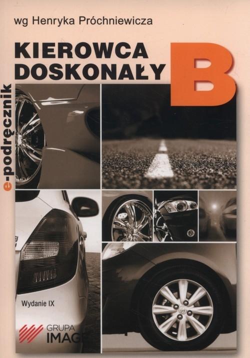 Kierowca doskonały B E-podręcznik Próchniewicz Henryk