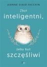 Zbyt inteligentni żeby być szczęśliwi