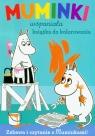 Muminki Wspaniała książka do kolorowania