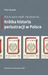 Kto w życiu myśli, nie pisze nic? Krótka historia perlustracji w Polsce Nowak Piotr