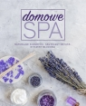 Domowe SPA Naturalne kosmetyki, skuteczny detoks, witaminy młodości