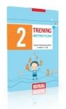 Trening arytmetyczny 2. Zeszyt ćwiczeń dla dzieci w wieku 7–9 lat