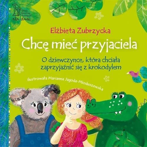 Chcę mieć przyjaciela Zubrzycka Elżbieta